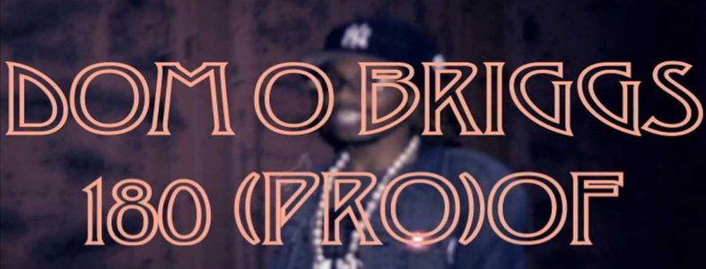 Dom O Briggs – 180 (Pro)of